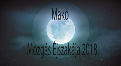 Mozgás Éjszakája 2018. Makó
